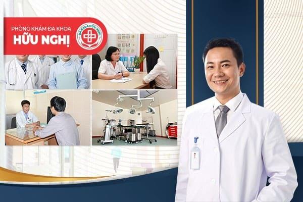 Phòng khám Hữu Nghị - Địa chỉ chữa trị bệnh trĩ nội Đà Nẵng uy tín, chất lượng