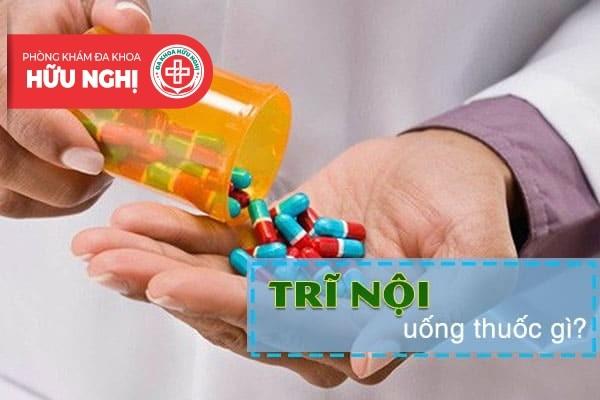 Bị trĩ nội uống thuốc gì hiệu quả?