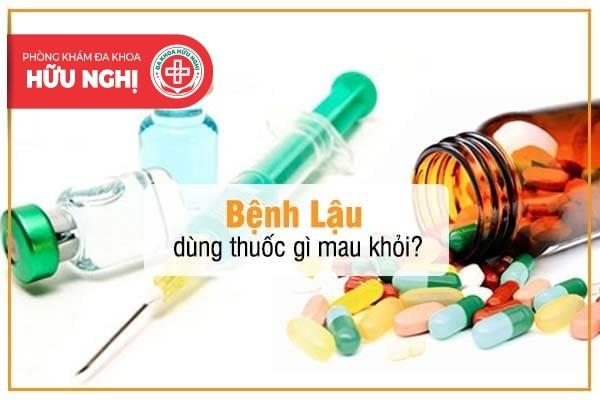 Bệnh lậu dùng thuốc gì mau khỏi?