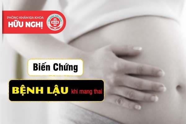 Biến chứng bệnh lậu khi mang thai