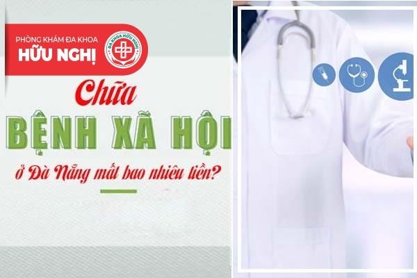 Chữa bệnh xã hội ở Đà Nẵng mất bao nhiêu tiền?