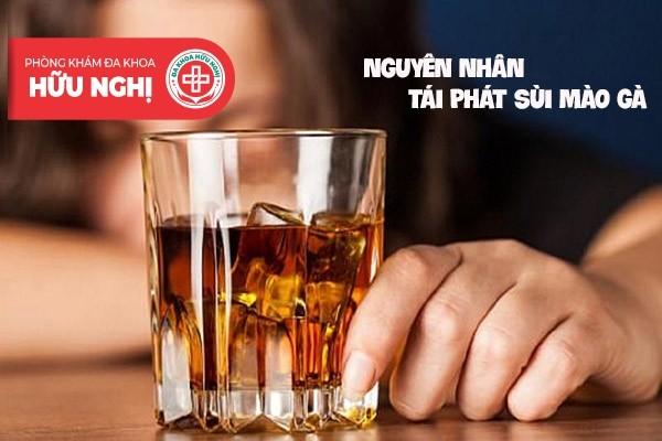 Tránh uống bia rượu nhằm giảm tình trạng tái phát sùi mào gà