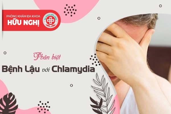 Chẩn đoán phân biệt bệnh lậu với chlamydia