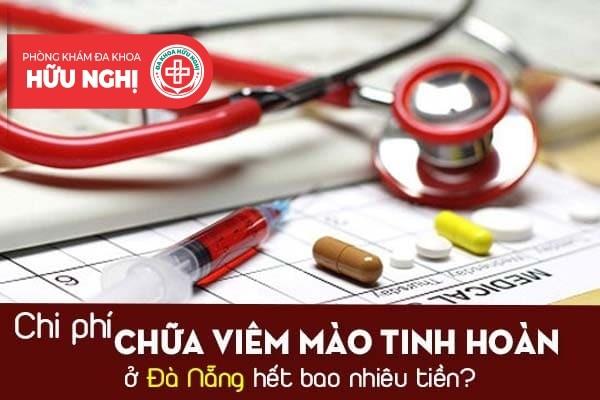 Chi phí chữa viêm mào tinh hoàn ở Đà Nẵng hết bao nhiêu tiền?