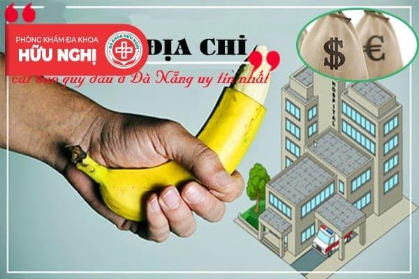 Chi phí, địa chỉ cắt bao quy đầu ở Đà Nẵng uy tín nhất
