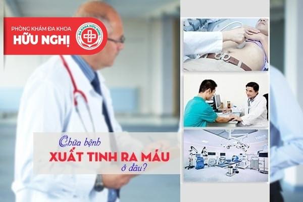 Chữa bệnh xuất tinh ra máu ở đâu tại Quảng Nam?