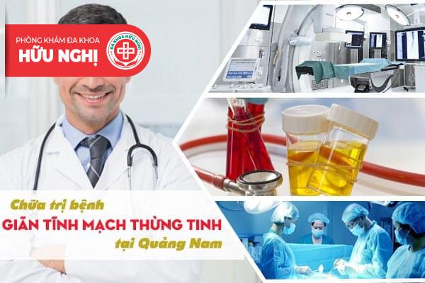 Chữa trị bệnh giãn tĩnh mạch thừng tinh ở đâu tại Quảng Nam?