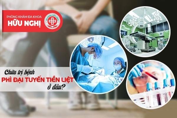 Chữa trị bệnh phì đại tuyến tiền liệt ở đâu tại Quảng Ngãi?