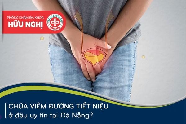 Chữa trị bệnh viêm đường tiết niệu ở đâu uy tín tại Đà Nẵng