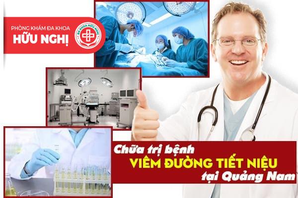 Chữa trị bệnh viêm đường tiết niệu ở đâu uy tín tại Quảng Nam?