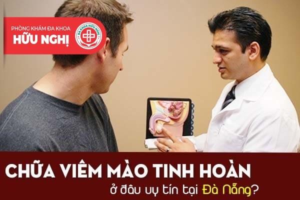 Chữa viêm mào tinh hoàn ở đâu uy tín tại Đà Nẵng?