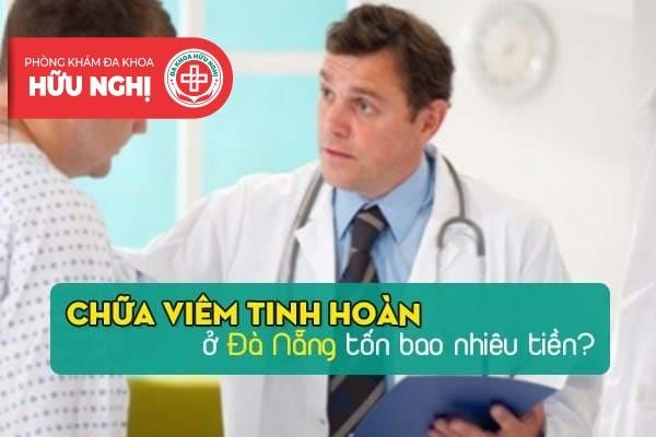 Chữa viêm tinh hoàn ở Đà Nẵng tốn bao nhiêu tiền?