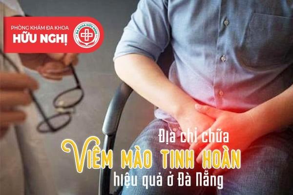 Địa chỉ chữa viêm mào tinh hoàn hiệu quả ở Đà Nẵng