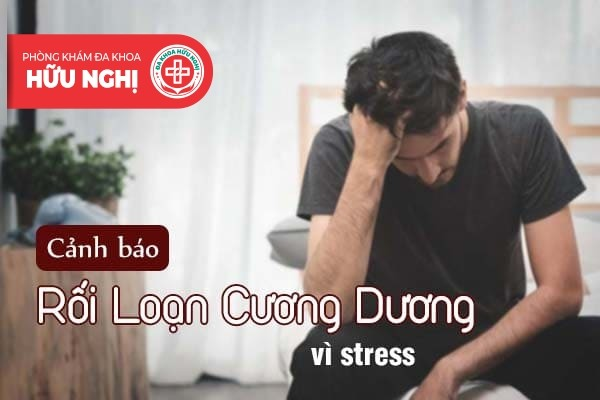 Cảnh báo rối loạn cương dương vì stress