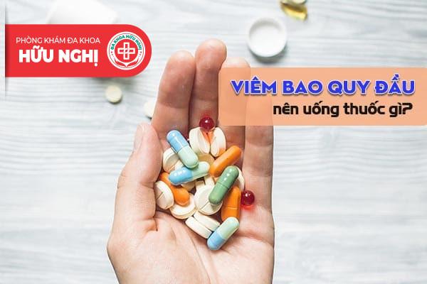 Khi mắc viêm bao quy đầu nên uống thuốc gì?