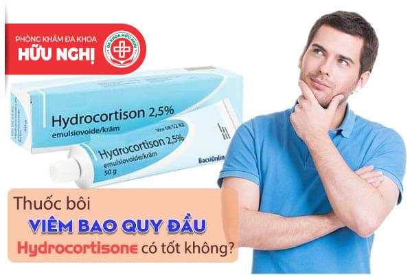 Thuốc bôi viêm bao quy đầu Hydrocortisone có tốt không?