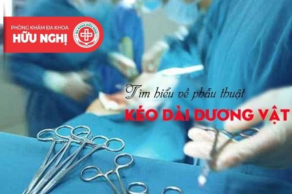 Tìm hiểu thông tin về phẫu thuật kéo dài dương vật