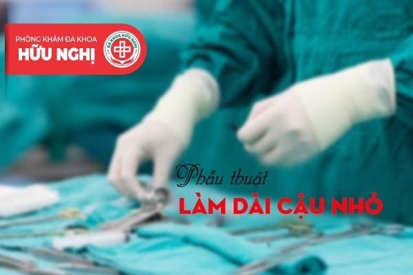 Phương pháp làm dài cậu nhỏ bằng cách phẫu thuật