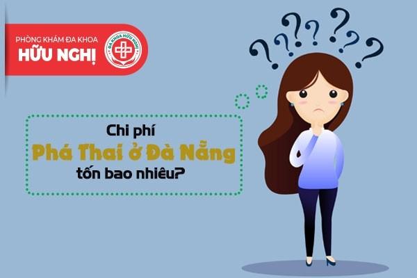 Mức chi phí phá thai ở Đà Nẵng phải chăng
