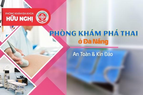 Phòng khám phá thai ở Đà Nẵng an toàn và kín đáo