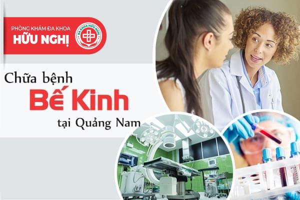 Chữa bệnh bế kinh hiệu quả ở Quảng Nam