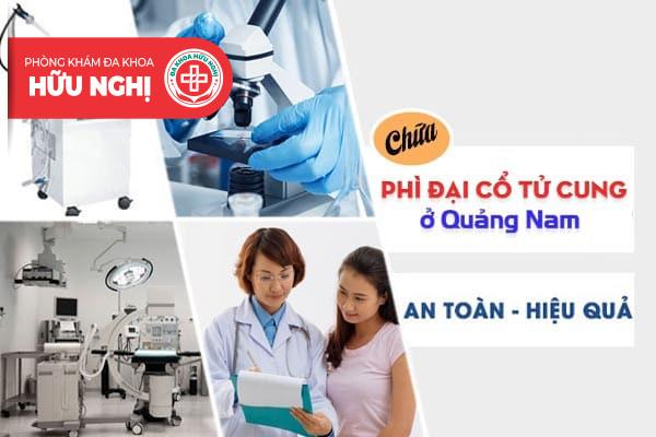 Chữa bệnh phì đại cổ tử cung hiệu quả ở Quảng Nam