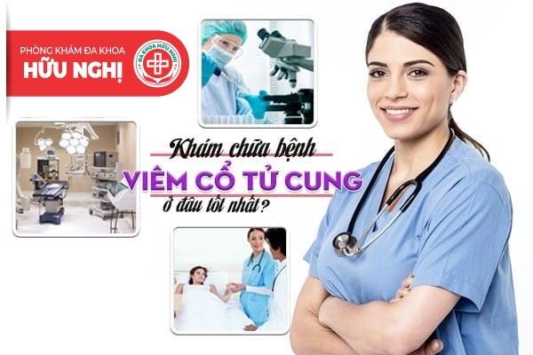 Khám chữa bệnh viêm cổ tử cung ở đâu tốt nhất tại Quảng Ngãi?