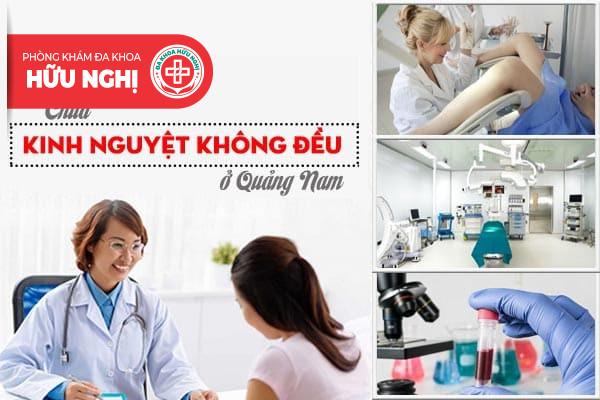 Chữa kinh nguyệt không đều hiệu quả ở Quảng Nam
