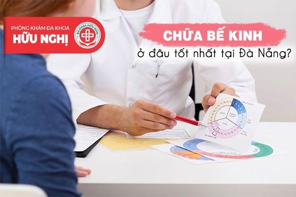 Khám chữa bệnh bế kinh ở đâu tốt nhất tại Đà Nẵng
