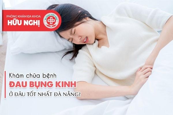 Chữa trị bệnh đau bụng kinh Đà Nẵng ở đâu?