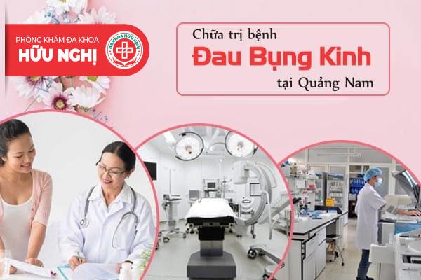 Khám chữa bệnh đau bụng kinh ở đâu tốt nhất tại Quảng Nam?