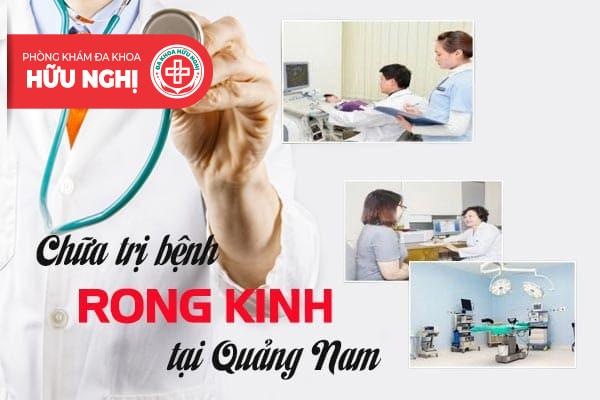 Khám chữa bệnh rong kinh ở đâu tốt nhất tại Quảng Nam?