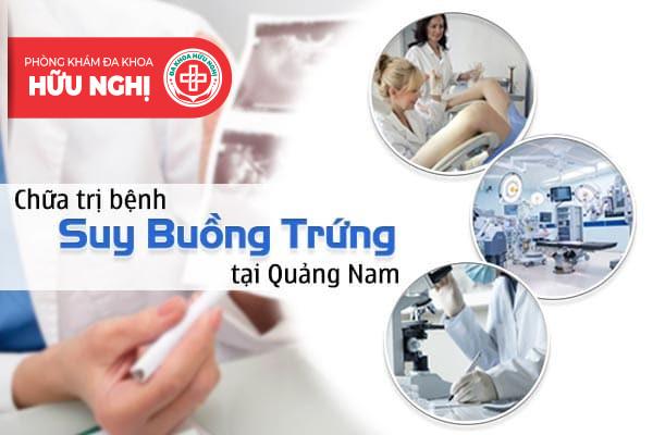 Khám chữa bệnh suy buồng trứng ở đâu tốt nhất tại Quảng Nam?