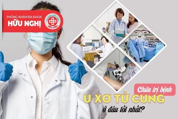 Chữa trị bệnh u xơ tử cung tốt nhất ở Quảng Ngãi