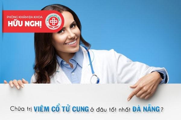 Khám chữa bệnh viêm cổ tử cung ở đâu tốt nhất tại Đà Nẵng