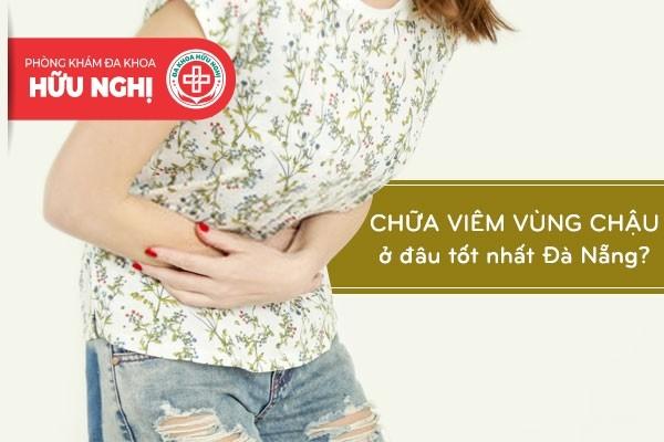 Khám chữa bệnh viêm vùng chậu ở đâu tốt nhất tại Đà Nẵng