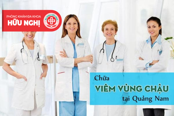 Khám chữa viêm vùng chậu ở đâu tốt tại Quảng Nam?