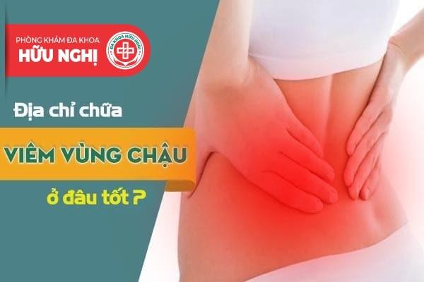 Khám chữa viêm vùng chậu ở đâu tốt tại Quảng Ngãi?
