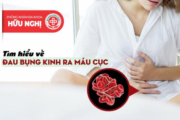 Tìm hiểu về tình trạng đau bụng kinh ra máu cục