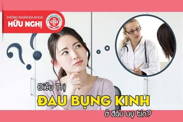 Điều trị đau bụng kinh ở đâu uy tín tại Đà Nẵng?