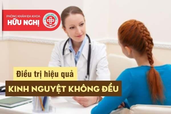 Tiến hành điều trị kinh nguyệt không đều hiệu quả tại Hữu Nghị
