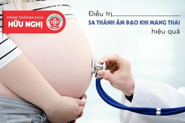 Điều trị sa thành âm đạo khi mang thai hiệu quả