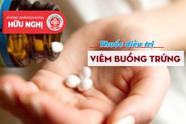 Thuốc điều trị viêm buồng trứng hiệu quả nhất hiện nay