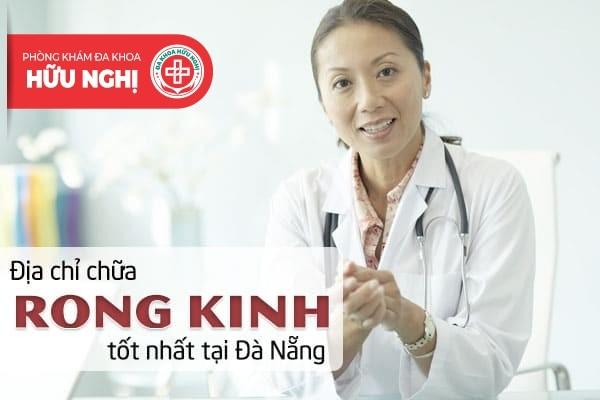 Địa chỉ chữa rong kinh tốt nhất tại Đà Nẵng