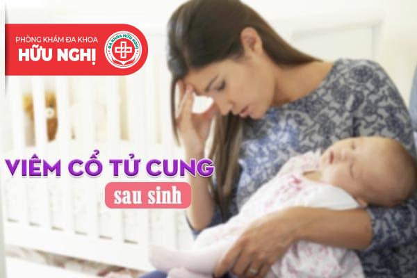 Viêm cổ tử cung sau sinh và những điều bạn cần biết