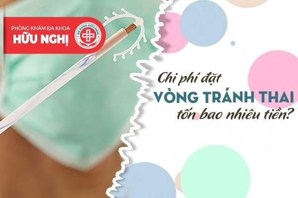 Chi phí đặt vòng tránh thai ở Đà Nẵng tốn bao nhiêu tiền?