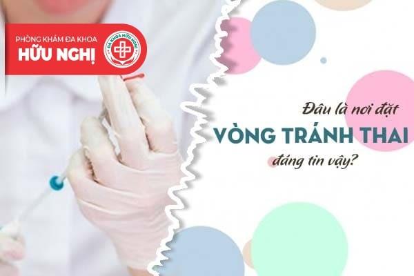 Đâu là nơi đặt vòng tránh thai đáng tin tại Đà Nẵng?
