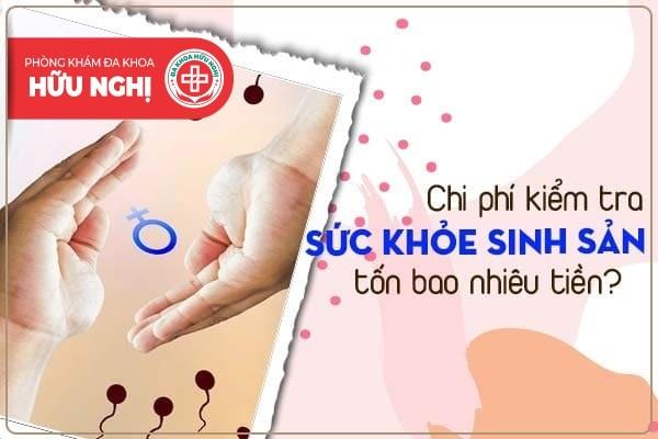 Chi phí kiểm tra sức khỏe sinh sản ở Đà Nẵng tốn bao nhiêu tiền?