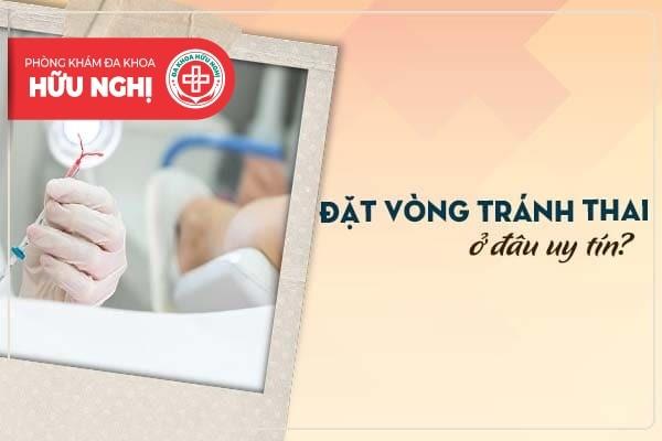 Đặt vòng tránh thai ở đâu uy tín tại Quảng Nam?