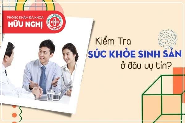 Kiểm tra sức khỏe sinh sản ở đâu uy tín tại Quảng Nam?